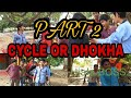 CYCLE OR DHOKHA PART 2 (CN FANS CLUB)