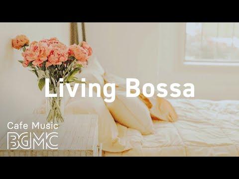 Living Bossa: Wednesday Sunny Bossa Nova Jazz Playlist for Good Mood, Work, Study, Relax