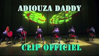 ADIOUZA: DADDY  (Clip Officiel)