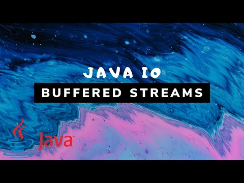 Java IO - Buffered Streams (BufferedInputStream & BufferedOutputStream) [#6]