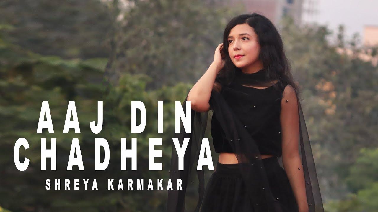 Aaj Din Chadheya - Unplugged Cover | Female Version | Shreya Karmakar | Love aaj kal | Sara Ali