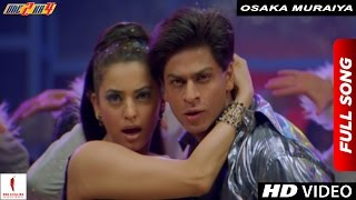 Osaka Muraiya Full Song | One 2 Ka 4 | Shah Rukh Khan, Juhi Chawla