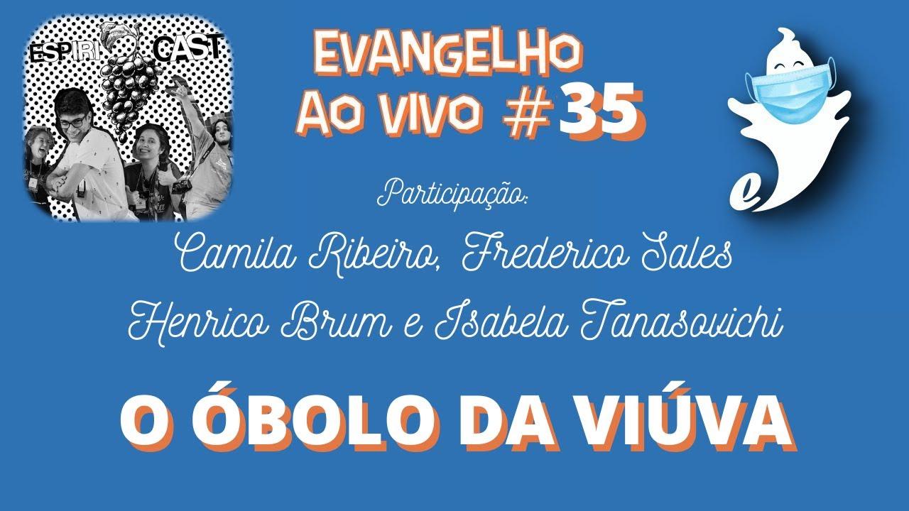 O ÓBOLO DA VIÚVA (FEAT. ESPIRICAST) | EVANGELHO AO VIVO
