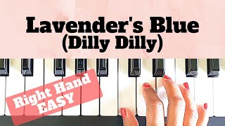 Lavender's Blue (Dilly Dilly) - Cinderella Movie/ Right hand Piano Tutorial/ EASY/+SLOW