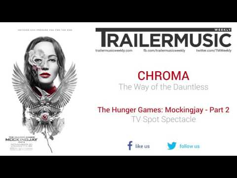 The Hunger Games: Mockingjay - Part 2 - TV Spot Spectacle Music (CHROMA - The Way of the Dauntless)