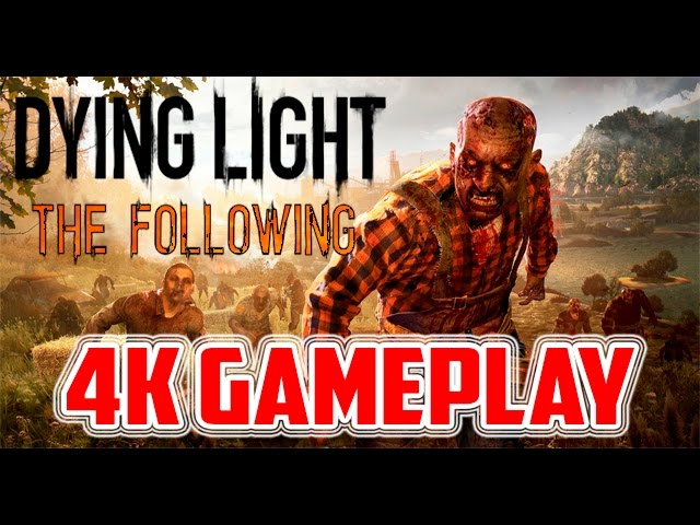Dying Light 4K Gameplay