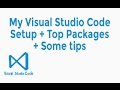 My Visual Studio Code setup + Top Packages and some Text Editor Tips