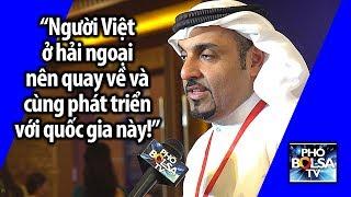 """Nhà đầu tư từ Dubai: """"Người Việt hải ngoại nên quay về và cùng phát triển với quốc gia này"""""""