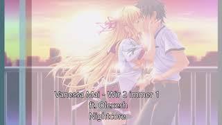 Vanessa Mai - Wir 2 immer 1 ft. Olexesh - Nightcore