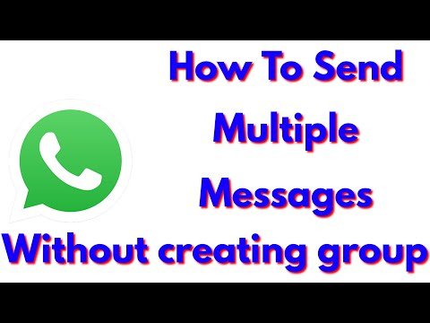 How To Send Messages To Multiple Contacts On Whatsapp