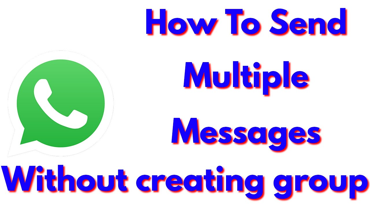How To Send Messages To Multiple Contacts On Whatsapp Without Creating A  Group(New Broadcast)-2019