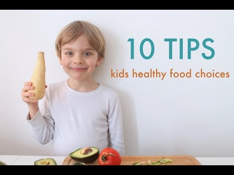 10 TIPS for kids healthy food choices