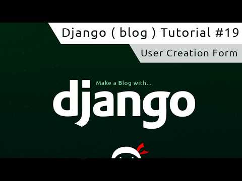 Django Tutorial #19 - User Creation Form