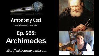 Astronomy Cast Ep. 266: Archimedes