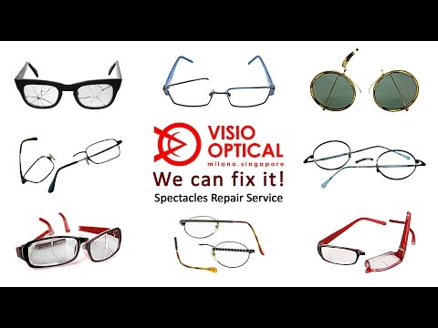 Professional Spectacles Repair Service @ Visio Optical - Singapore
