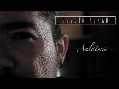 Sezgin Alkan - Anlatma (Official Audio)