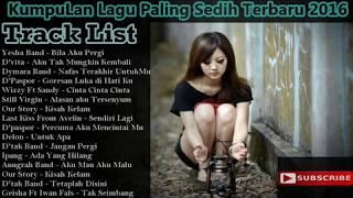 Kumpulan Lagu Cinta Sedih Romantis | Lagu galau Indonesia Terpopuler Saat ini 2016