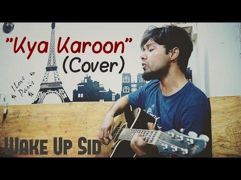 Kya Karoon | Wake Up Sid | Clinton Cerejo | Cover by Mehboob Alam | Ranbir Kapoor | JNMC | AMU