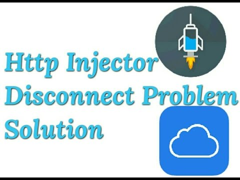 How to solve Http Injector Disconnect problem