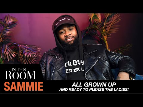 Child Star Singer Sammie Is All Grown Up & Ready To Please The Ladies | In This Room
