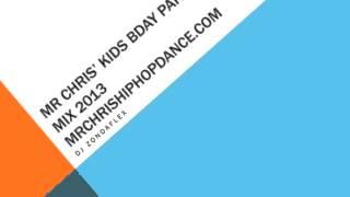 CHILDREN'S BIRTHDAY PARTY SONGS: CHILDREN'S BIRTHDAY PARTY SONGS: Mr Chris' Kids Bday Party Mix 2013
