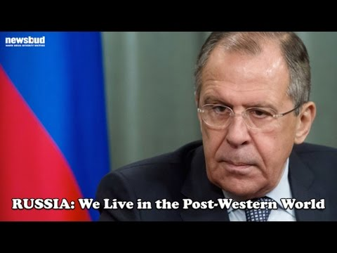 Russia: We Live in the Post-Western World