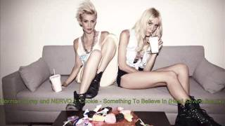Norman Doray and NERVO ft. Cookie - Something To Believe In (Hesli.Severo Remix)