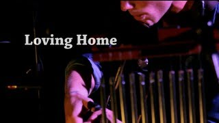 Kim Churchill - 06 - Loving Home - NOMAD Sessions