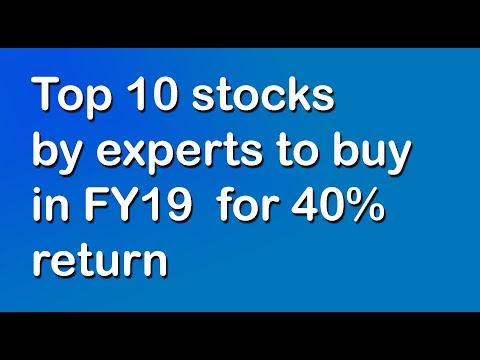 Top 10 stocks handpicked by experts to buy in FY19 which can give up to 40% return