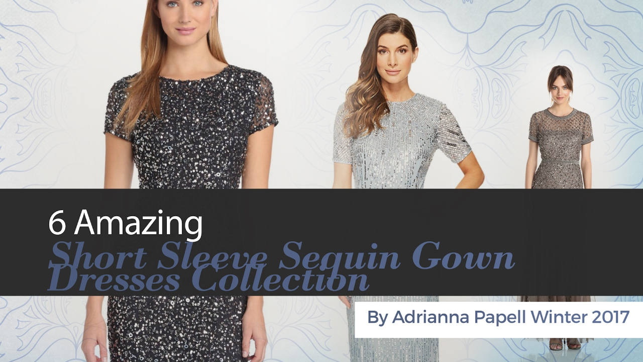 6 Amazing Short Sleeve Sequin Gown Dresses Collection By Adrianna ...