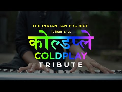 Fix You - Coldplay (Indian Version) | Tushar Lall | The Indian Jam Project