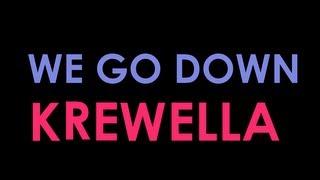 【Lyrics】WE GO DOWN - KREWELLA