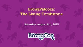 BronyPalooza: The Living Tombstone