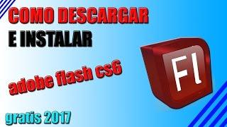 COMO DESCARGAR E INSTALAR ADOBE FLASH CS6 FULL GRATIS 2017