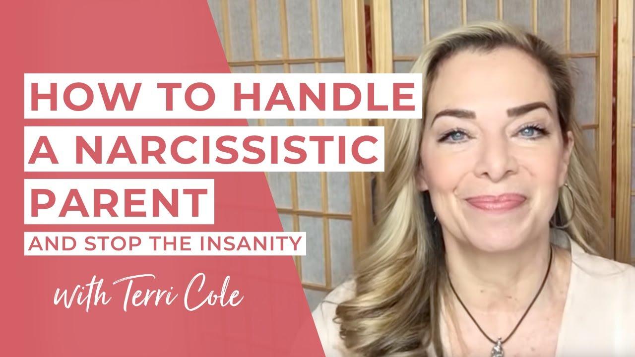 How to Handle a Narcissistic Parent Terri Cole 2019