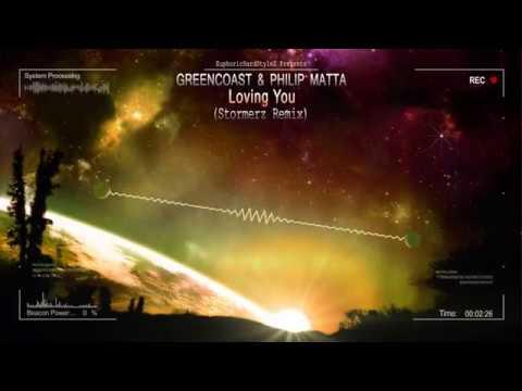 Greencoast & Philip Matta - Loving You (Stormerz Remix) [HQ Edit]