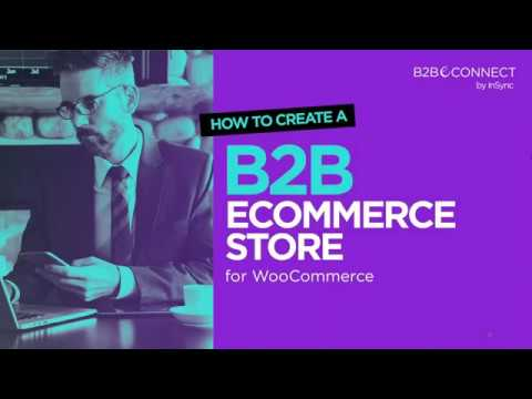 Webinar: Create a B2B Ecommerce Store with B2BeCONNECT for WooCommerce