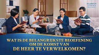 Wat is de belangrijkste beoefening om de komst van de Heer te verwelkomen?
