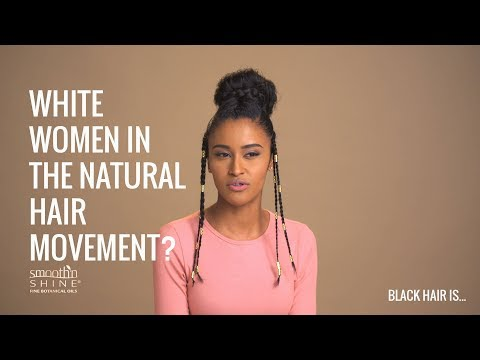 Can white women be in the natural hair movement?   Black Hair Is...