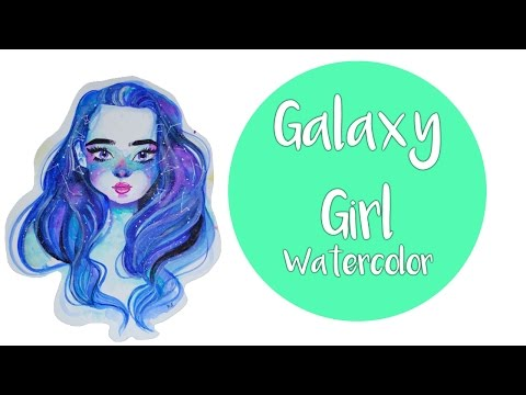 Galaxy Girl- Watercolor Painting + TimeLapse + Speed Painting
