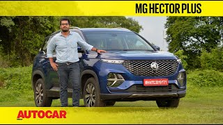 MG Hector Plus Review - Six Seats & A Sharper Suit | First Drive | Autocar India