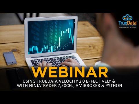 Webinar -  Using TrueData Velocity 2 0 Effectively & with NinjaTrader 7, Excel, Amibroker & Python