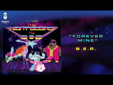 Teen Titans Go! Forever Mine - B.E.R. (official)