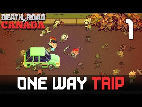 [1] One Way Trip (Let's Play Death Road to Canada w/ GaLm)