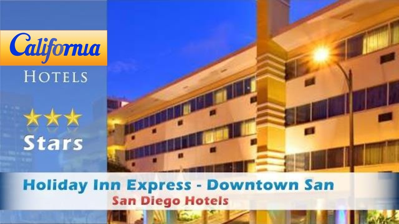 Holiday Inn Express Downtown San Diego San Diego Hotels