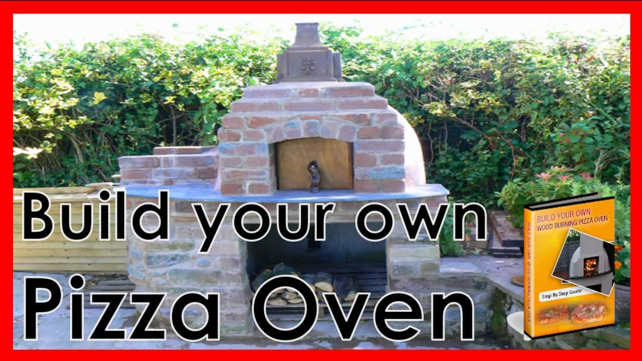 Diy Pizza Oven Plans Learn How To Build A Pizza Oven Youtube