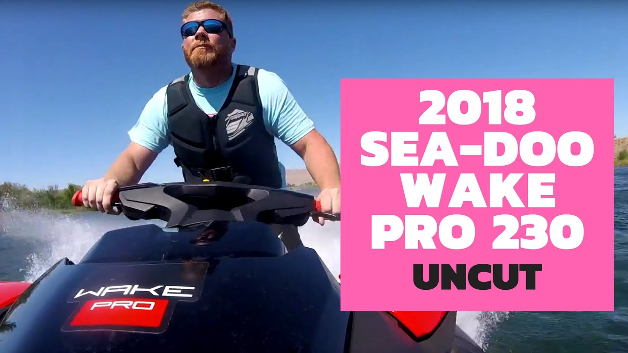 2018 Sea-Doo Wake Pro 230: The Watercraft Journal Uncut