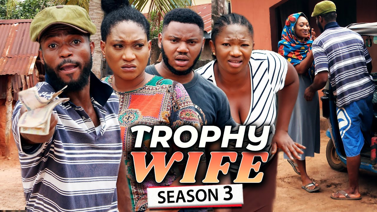 Download TROPHY WIFE SEASON 3 (NEW HIT MOVIE) Trending 2021 Recommended Nigerian Nollywood Movie