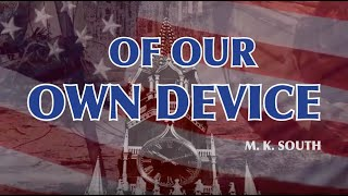 Of Our Own Device by M.K. South, cinematic book trailer