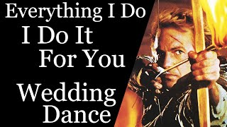 (Everything I Do) I Do It For You - Bryan Adams - Wedding Dance